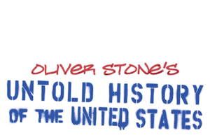 Oliver Stone S Untold History Of The United States Netflix