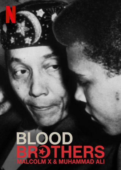Blood Brothers: Malcolm X & Muhammad Ali on Netflix USA