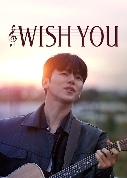 Wish You on Netflix USA