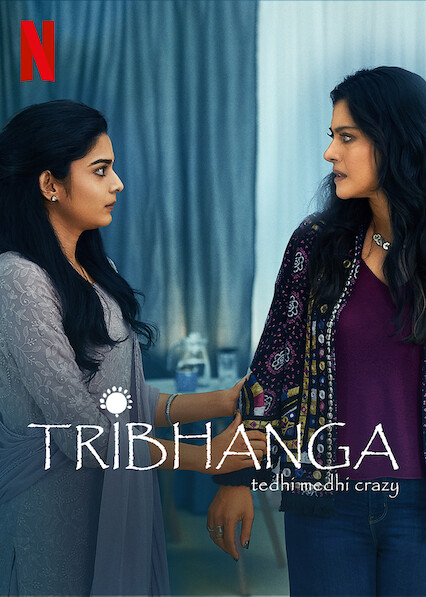 Tribhanga - Tedhi Medhi Crazy on Netflix USA